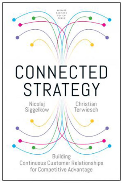 Connected Strategy: Building Continuous Customer Relationships for Competitive Advantage