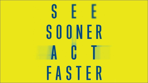 See Sooner, Act Faster: How Vigilant Leaders Thrive in an Era of Digital Turbulence