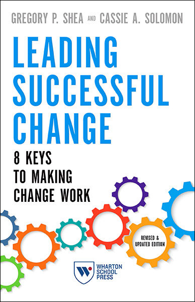 Leading Successful Change, Revised and Updated Edition: 8 Keys to Making Change Work